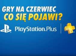 PS Plus gry czerwiec 2021 oferta typy okładka