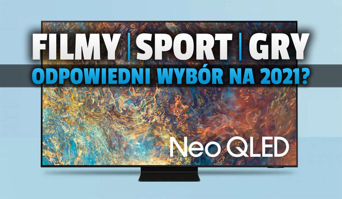 Idealny telewizor 4K do filmów, sportu i gier w 2021 roku? Wszystko co trzeba wiedzieć o Samsung Neo QLED MiniLED QN91A