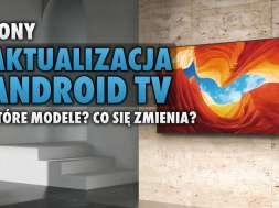 Sony telewizory aktualizacja Android TV okładka