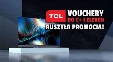 TCL telewizory qled miniled promocja vouchery canal+ eleven sports okładka
