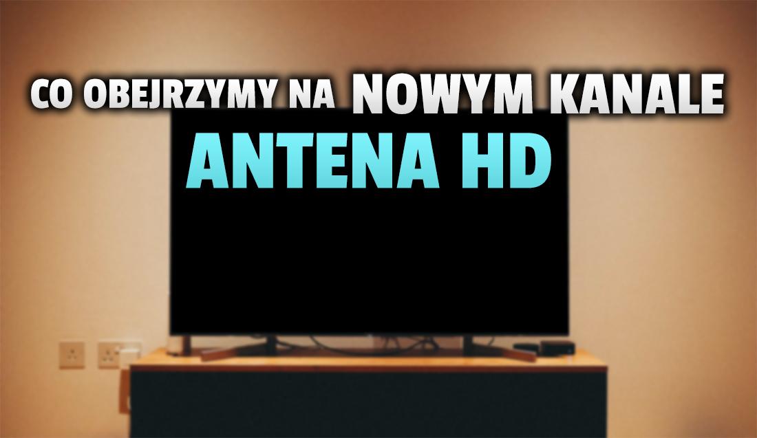 To już miesiąc nowego kanału Antena TV HD w naziemnej telewizji cyfrowej. Jaki ma zasięg i co możemy tam obejrzeć?