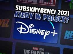 disney+ subksrypcje 2021 kiedy polska okładka