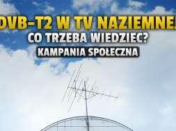 dvb-t2 w telewizji naziemnej w polsce kampania społeczna okładka