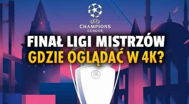 finał ligi mistrzów 2021 transmisja telewizja online 4k okładka