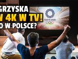 igrzyska olimpijskie tokio telewizja transmisje 4k okładka