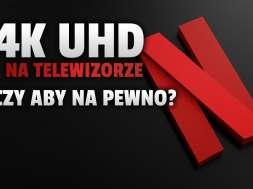 netflix 4k uhd na telewizorze jak ustawic sprawdzic okładka