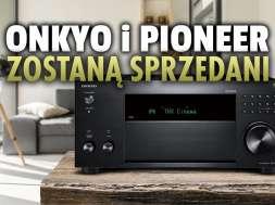 onkyo pioneer firmy audio kino domowe sprzedaż 2021 okładka
