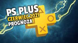 PlayStation Plus: znamy ofertę na czerwiec? Zaufany portal podał listę – jest na niej wielki hit na premierę!
