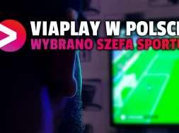 viaplay polska sport szef redakcji okładka