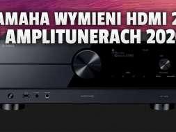 yamaha amplitunery hdmi 2 1 2020 wymiana okładka