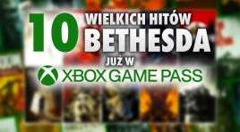 Do Xbox Game Pass weszło 10 hitów od Bethesda! Ależ lista – kultowe klasyki! W co zagrać już teraz?