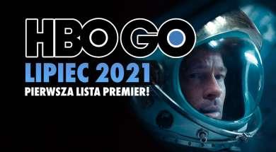 HBO GO oferta 2021 lipiec pierwsze nowości okładka