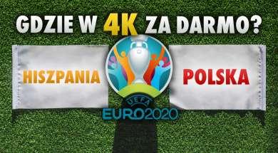 Hiszpania Polska mecz EURO 2020 gdzie oglądać 4K HDR Dolby Atmos okładka