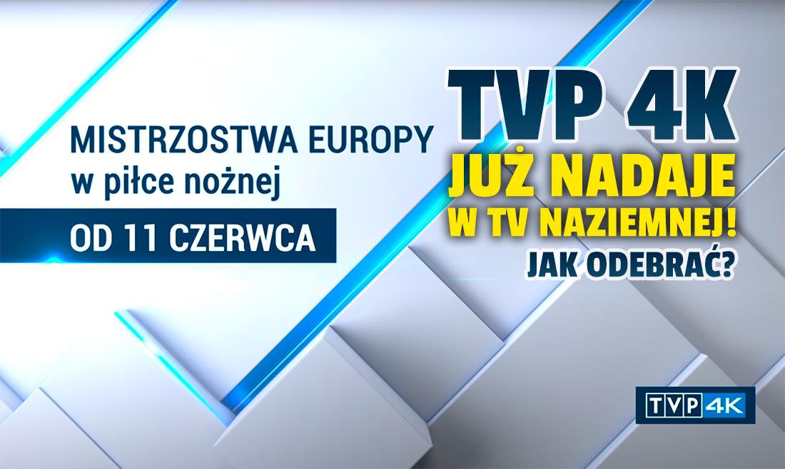 Kanał TVP 4K na EURO 2020 już działa! Gdzie i pod jakimi parametrami go szukać?