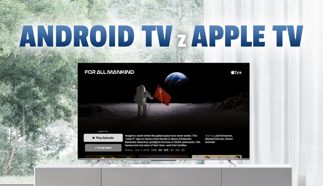 Aplikacja Apple TV wreszcie na wszystkich telewizorach i urządzeniach z Android TV! Jest 4K, Dolby Vision i Atmos