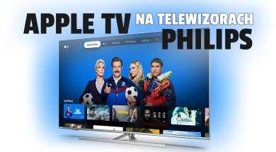 apple tv telewizory philips android tv okładka