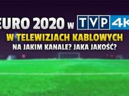 euro 2020 tvp 4k telewizja kablowa sieci okładka