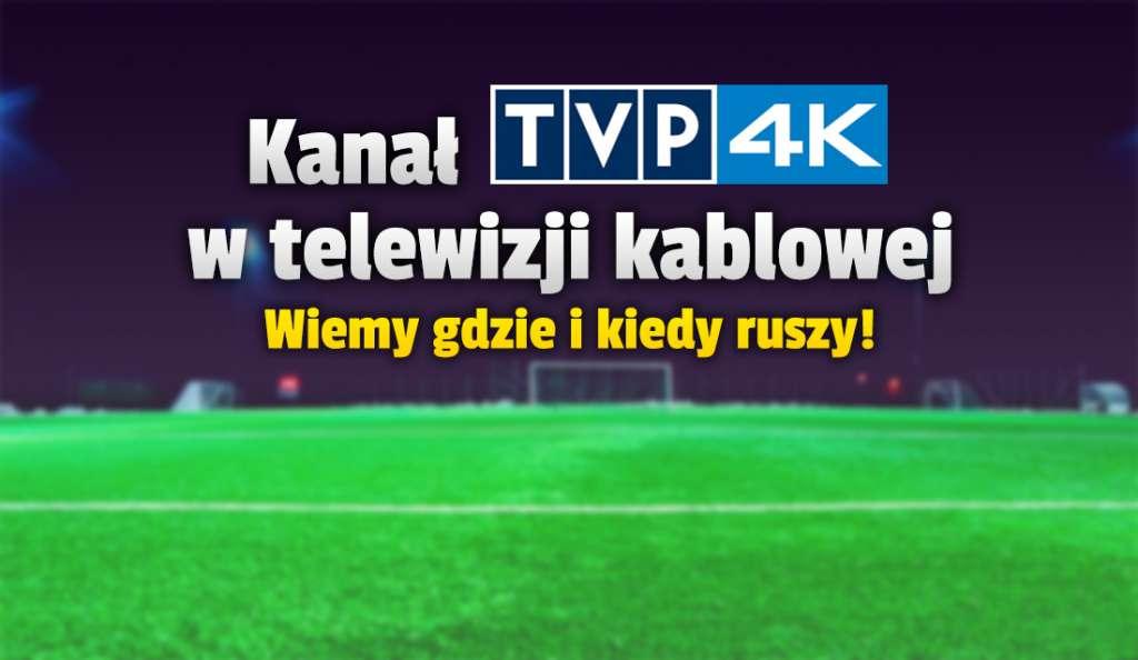 Kanał TVP 4K na EURO 2020 w ofercie dużej sieci telewizji kablowej! Potwierdzono premierę - kiedy ruszy?