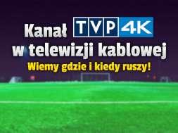kanał tvp 4k telewizja kablowa toya okładka