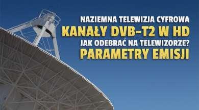 naziemna telewizja cyfrowa dvb-t2 parametry emisji jak odebrac okładka