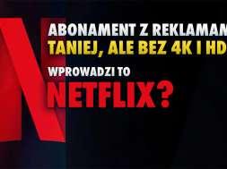 netflix abonament z reklamami 4k hdr hbo max paramount okładka