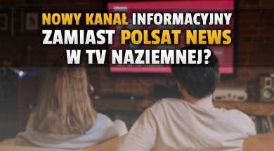 nowy kanał wydarzenia 24 zamiast polsat news w telewizji naziemnej okładka