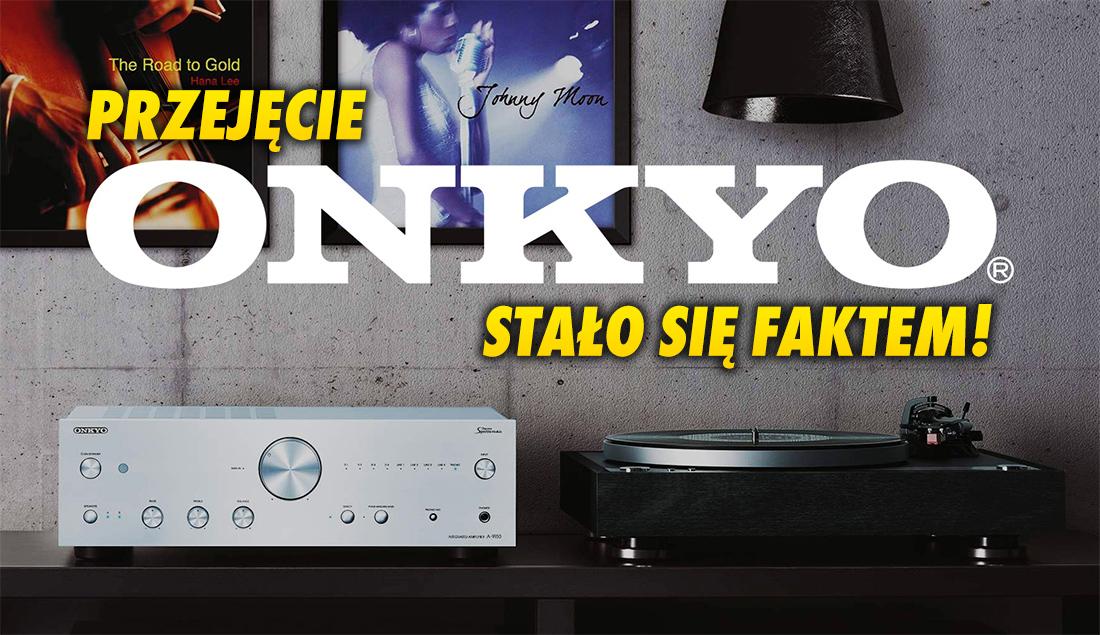 Oficjalnie: marki Onkyo i Integra przejęte! Kto kupił gigantów rynku audio i co się zmieni? Co z Pioneer?
