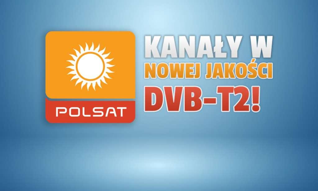 Kanały Polsatu w nowej generacji sygnału i jakości DVB-T2? Naziemna telewizja cyfrowa zmienia się na naszych oczach!