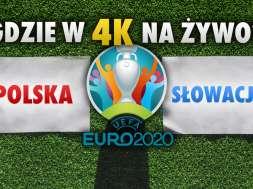 polska słowacja euro 2020 gdzie ogladac na zywo w 4K okładka