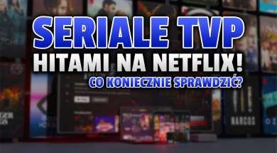 polskie seriale tvp top 10 netflix okładka
