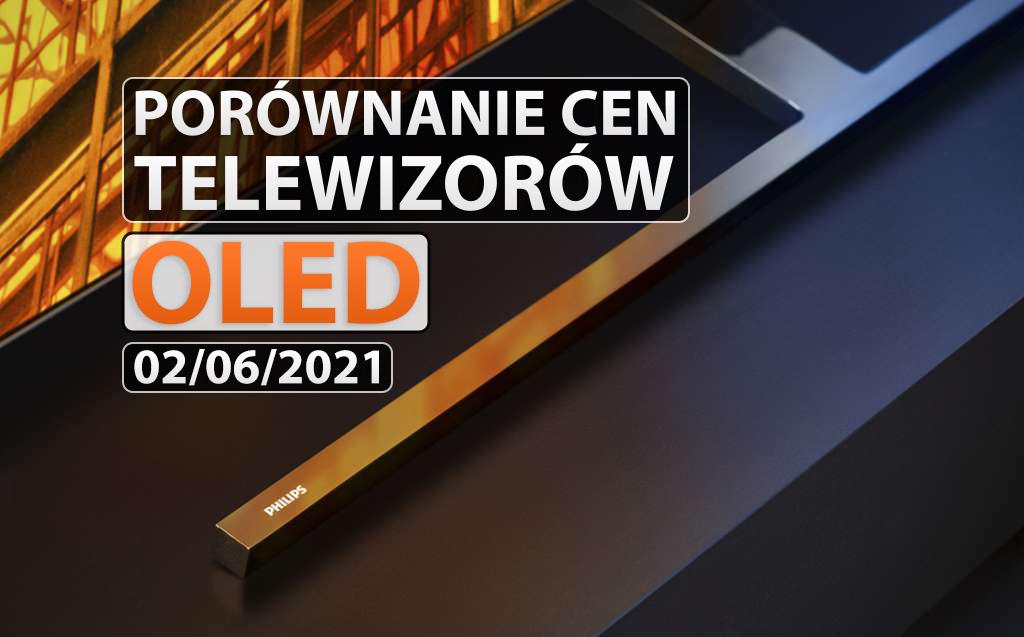 Gdzie kupić telewizor OLED najtaniej? Jaki wybrać model przed EURO 2020? Sprawdzamy aktualne oferty w sklepach!