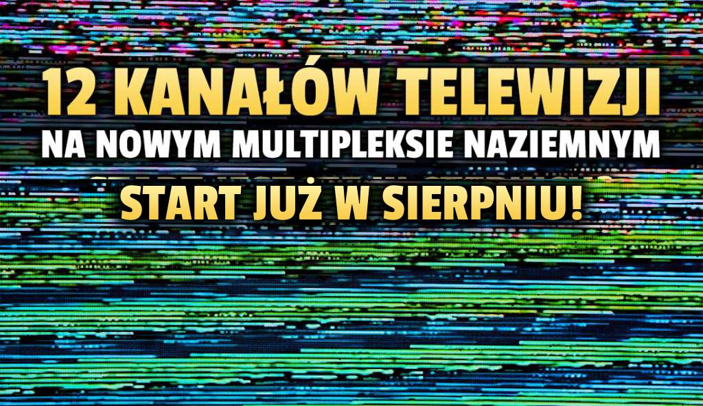 12 nowych kanałów w naziemnej telewizji cyfrowej! Jest data startu nowego multipleksu lokalnego. Kto odbierze za darmo?