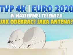 tvp 4k euro 2020 kanal jak odebrac w tv naziemnej jaka antena okładka