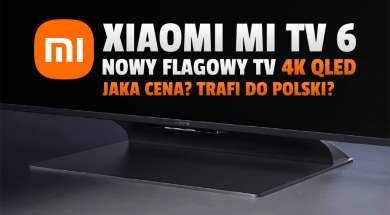 xiaomi mi tv 6 series telewizory 4K QLED 2021 okładka
