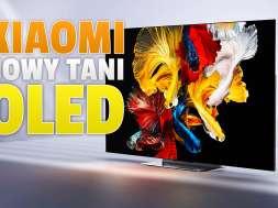 xiaomi nowy tani telewizor OLED 2021 okładka