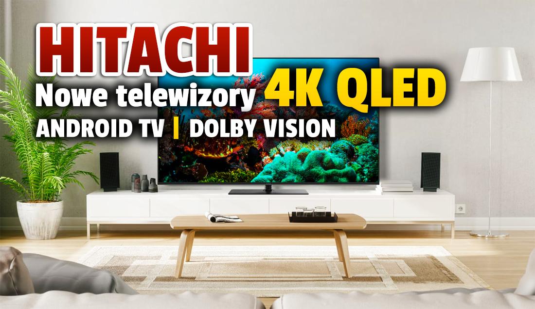 To może być cenowy hit jesieni! Nowe telewizory 4K QLED z Android TV wchodzą do Europy! Dolby Vision i bezramkowa konstrukcja. Kiedy w Polsce?