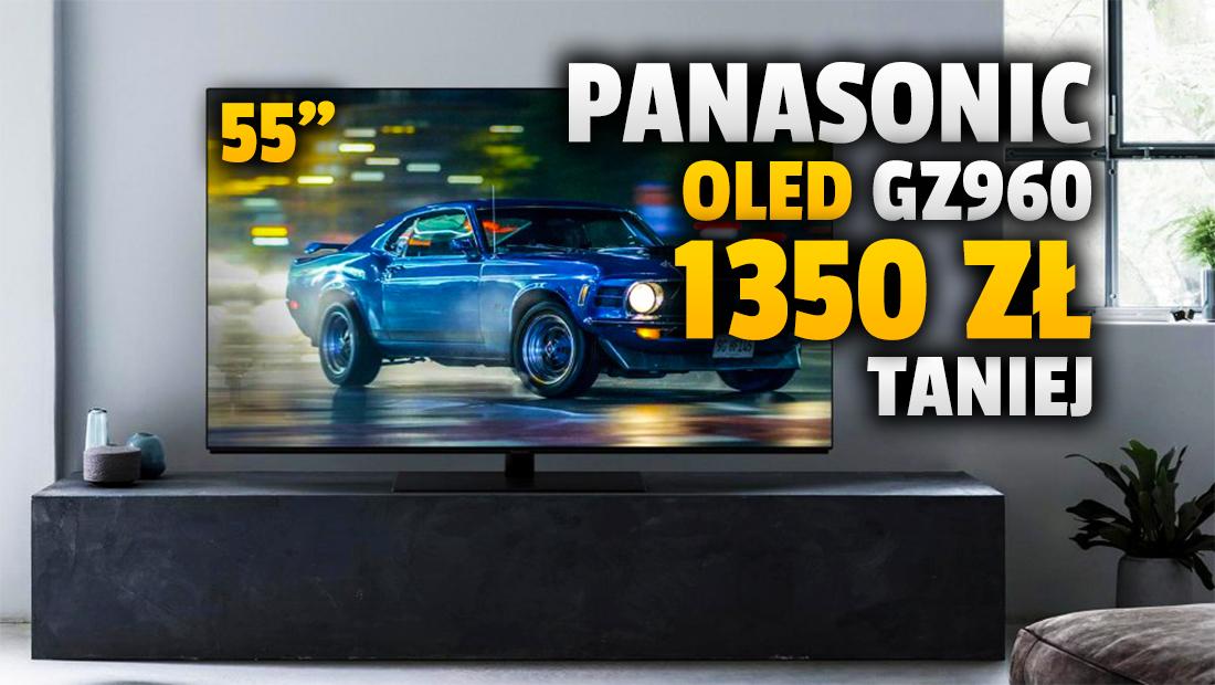 Telewizor OLED z obrazem jak w Hollywood – Panasonic GZ960 z matrycą 120Hz i Dolby Vision – 1350 zł taniej w 55 calach! Gdzie kupić?