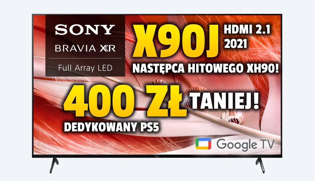 Następca hitowego telewizora Sony do konsoli teraz 400 zł taniej w 55 calach! Sony BRAVIA XR X90J 120Hz z HDMI 2.1 na 2021 – gdzie kupić?