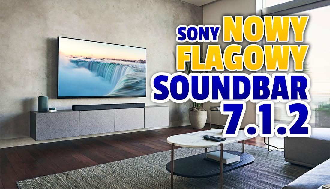 Nowe kino domowe 7.1.2 od Sony – oto najnowszy flagowy soundbar Japończyków! Co trzeba wiedzieć o HT-A7000? Kiedy w sklepach, jaka cena?