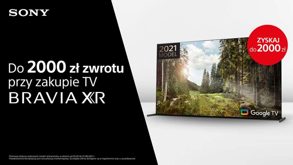 Najnowsze telewizory Sony BRAVIA XR OLED i LCD w świetnej akcji cashback u producenta! Do 2000 zł zwrotu przy zakupie - jak skorzystać?