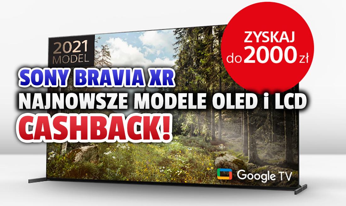 Kupujesz nowy telewizor Sony OLED lub LCD z matrycą 120Hz i HDMI 2.1? Tłumaczymy jak odzyskać do 2000 zł! Gdzie kupić?