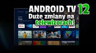 android tv 12 system telewizory funkcje okładka