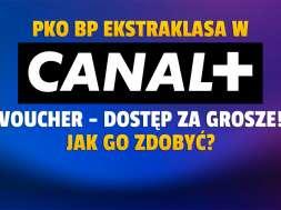 canal+ ekstraklasa voucher zniżka promocja okładka