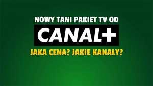 Nowy tani pakiet w ofercie CANAL+! Umożliwia oglądanie prawie 70 kanałów telewizji. Ile kosztuje i do czego daje dostęp?