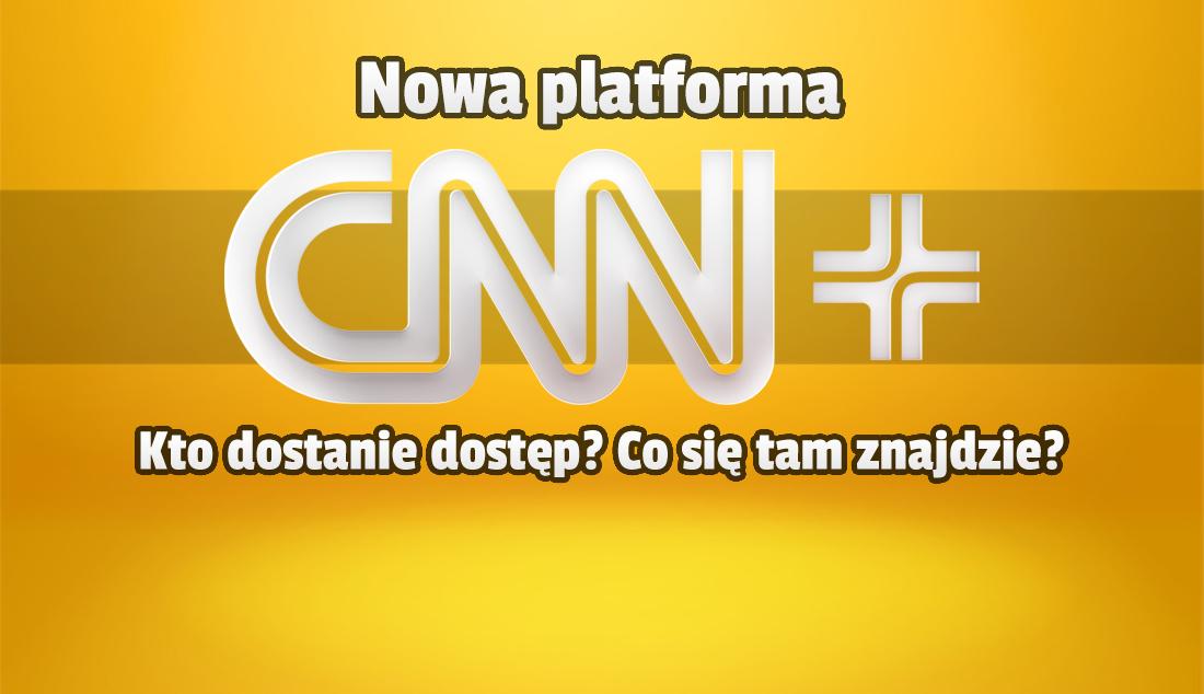 Niedługo ruszy nowa potężna platforma streamingowa: CNN+. Czy będzie dostępna także w Polsce? Co znajdą tam subskrybenci?