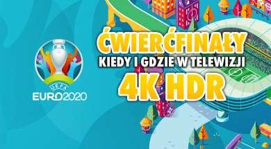 euro 2020 tvp 4k ćwierćfinały gdzie kiedy oglądać okładka