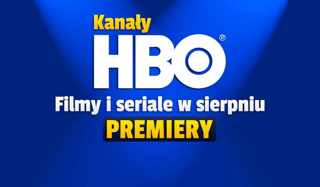Sierpień w kanałach telewizji HBO – jest lista premier filmów, seriali i programów! Co będzie można zobaczyć?
