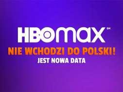 hbo max nie wchodzi do polski nowa data okładka