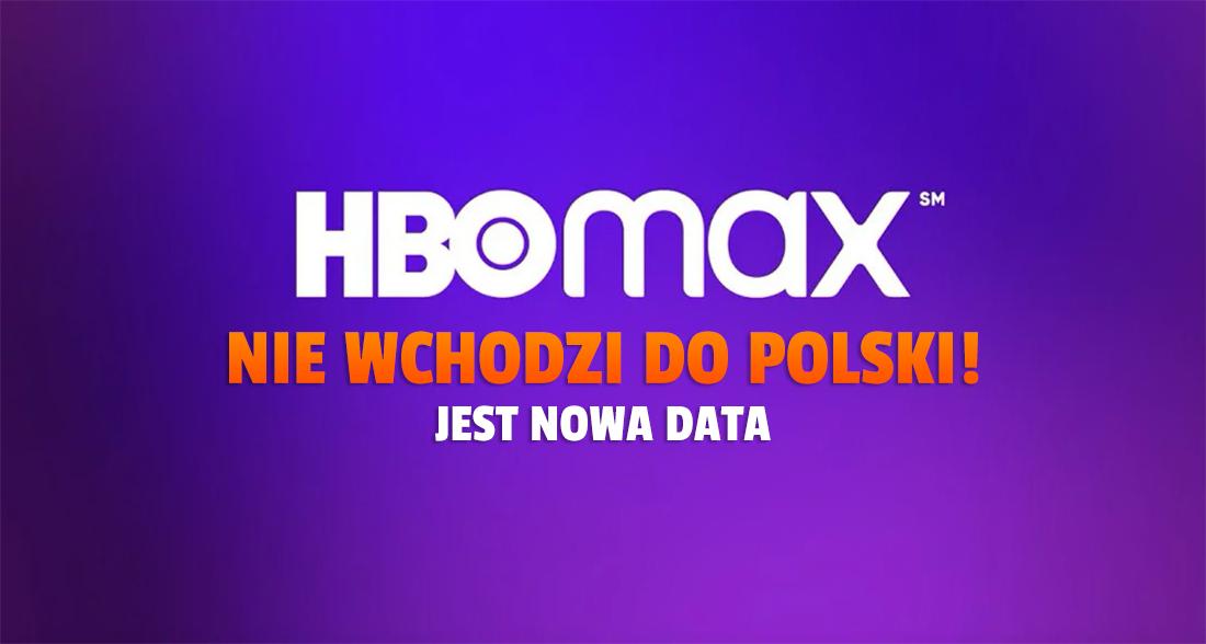HBO Max nie wchodzi do Polski! Koncern odpuszcza Europę i podaje nowy termin. Wciąż będziemy się męczyć z HBO GO