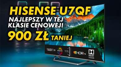 hisense uled u7qf telewizor promocja 50 cali media expert lipiec 2021 okładka